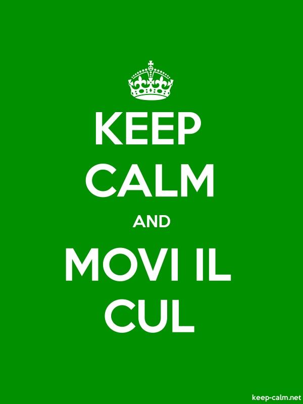 KEEP CALM AND MOVI IL CUL - white/green - Default (600x800)
