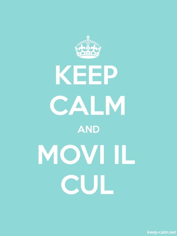 KEEP CALM AND MOVI IL CUL - white/lightblue - Default (600x800)