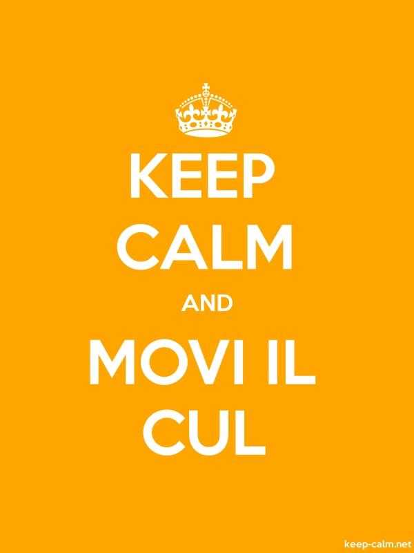 KEEP CALM AND MOVI IL CUL - white/orange - Default (600x800)