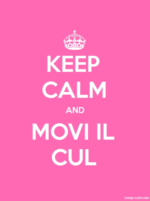 KEEP CALM AND MOVI IL CUL - white/pink - Default (600x800)