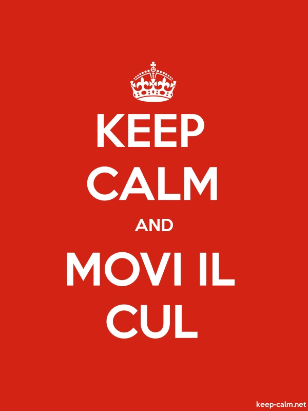 KEEP CALM AND MOVI IL CUL - white/red - Default (600x800)