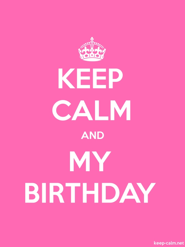 KEEP CALM AND MY BIRTHDAY - white/pink - Default (600x800)