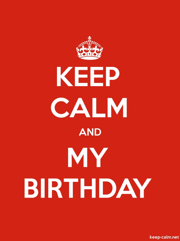 KEEP CALM AND MY BIRTHDAY - white/red - Default (600x800)