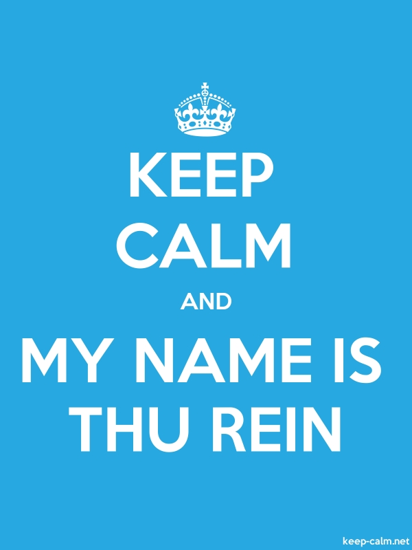 KEEP CALM AND MY NAME IS THU REIN - white/blue - Default (600x800)