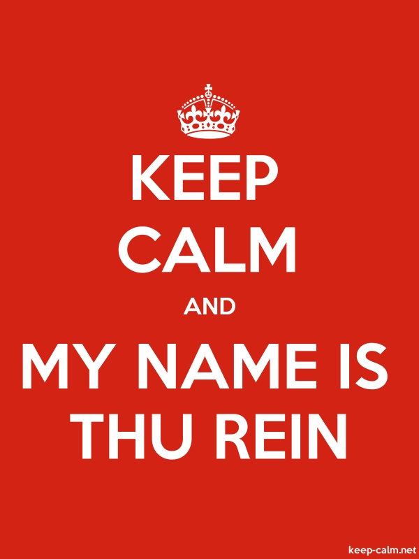 KEEP CALM AND MY NAME IS THU REIN - white/red - Default (600x800)