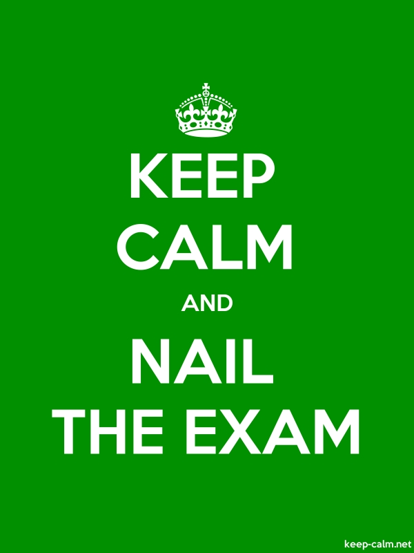 KEEP CALM AND NAIL THE EXAM - white/green - Default (600x800)