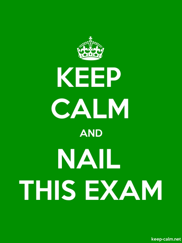 KEEP CALM AND NAIL THIS EXAM - white/green - Default (600x800)