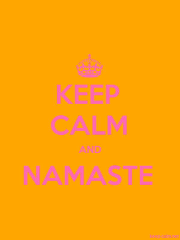 KEEP CALM AND NAMASTE - pink/orange - Default (600x800)