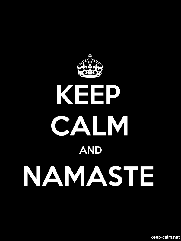 KEEP CALM AND NAMASTE - white/black - Default (600x800)