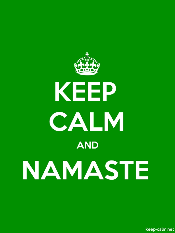 KEEP CALM AND NAMASTE - white/green - Default (600x800)