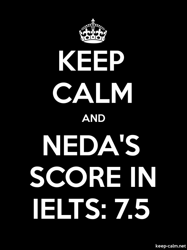 KEEP CALM AND NEDA'S SCORE IN IELTS: 7.5 - white/black - Default (600x800)