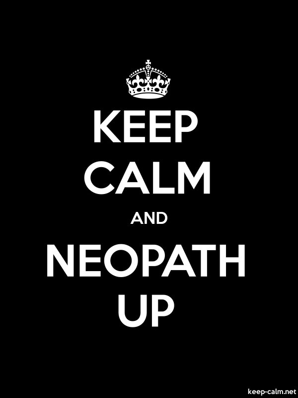 KEEP CALM AND NEOPATH UP - white/black - Default (600x800)