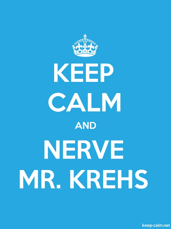 KEEP CALM AND NERVE MR. KREHS - white/blue - Default (600x800)