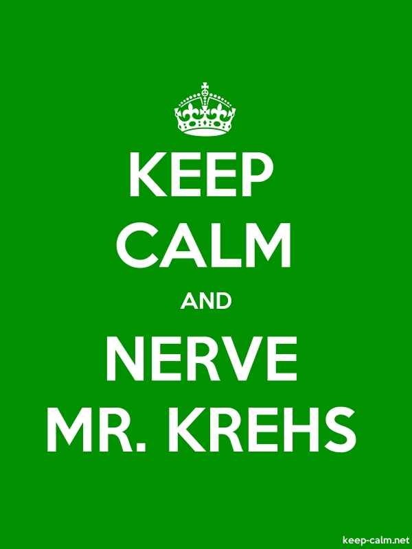 KEEP CALM AND NERVE MR. KREHS - white/green - Default (600x800)