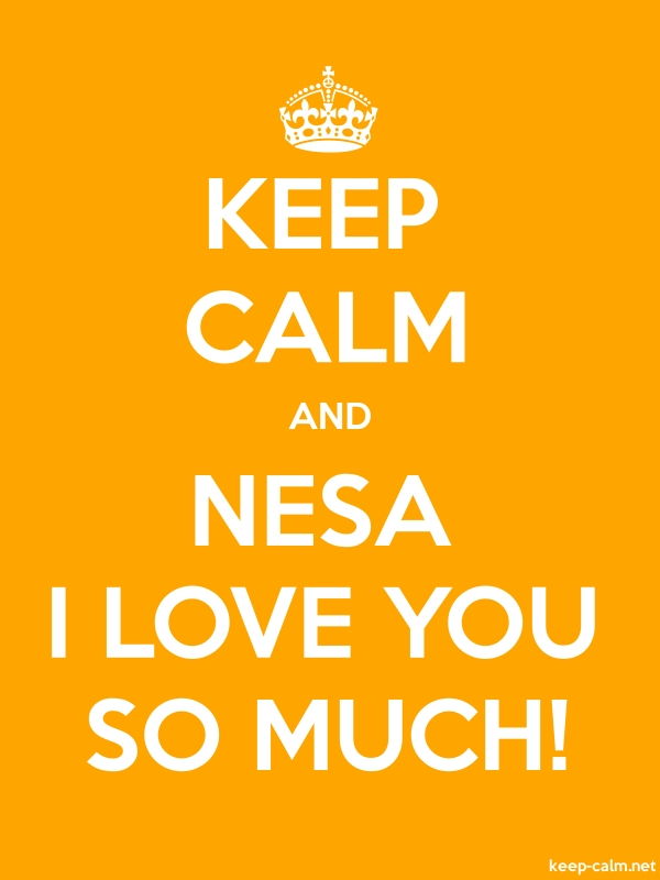 KEEP CALM AND NESA I LOVE YOU SO MUCH! - white/orange - Default (600x800)