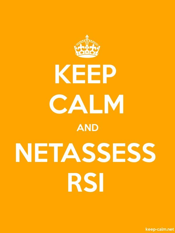 KEEP CALM AND NETASSESS RSI - white/orange - Default (600x800)