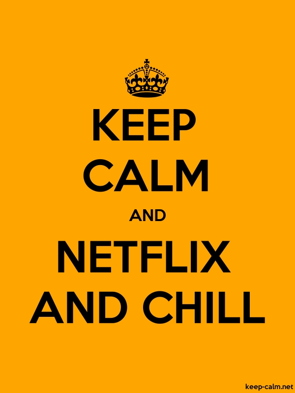 KEEP CALM AND NETFLIX AND CHILL - black/orange - Default (600x800)