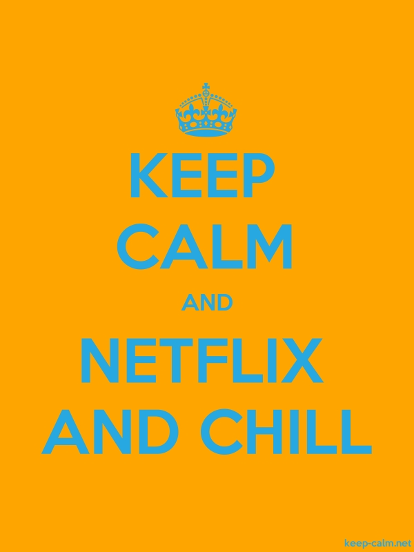 KEEP CALM AND NETFLIX AND CHILL - blue/orange - Default (600x800)