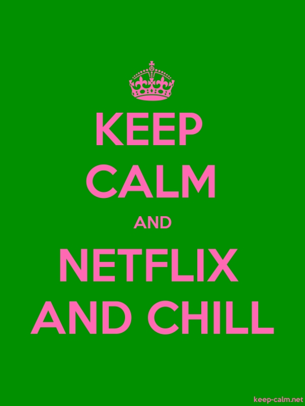 KEEP CALM AND NETFLIX AND CHILL - pink/green - Default (600x800)