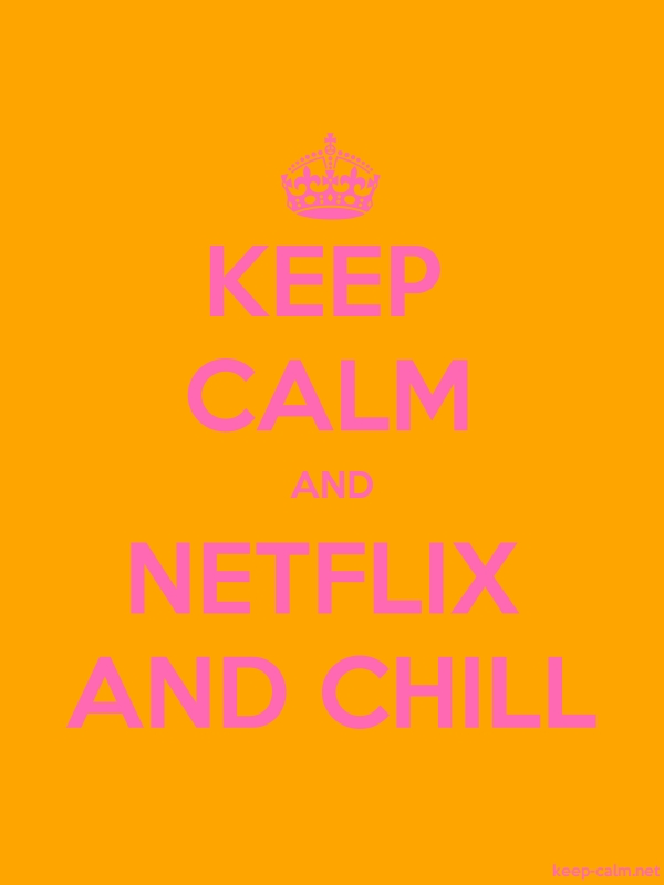KEEP CALM AND NETFLIX AND CHILL - pink/orange - Default (600x800)