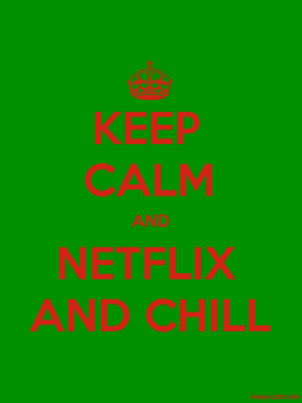KEEP CALM AND NETFLIX AND CHILL - red/green - Default (600x800)