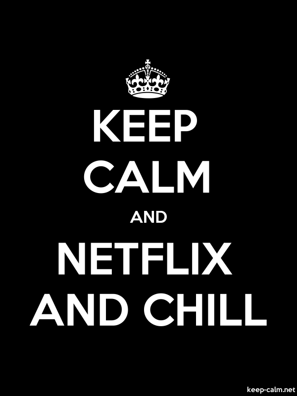 KEEP CALM AND NETFLIX AND CHILL - white/black - Default (600x800)