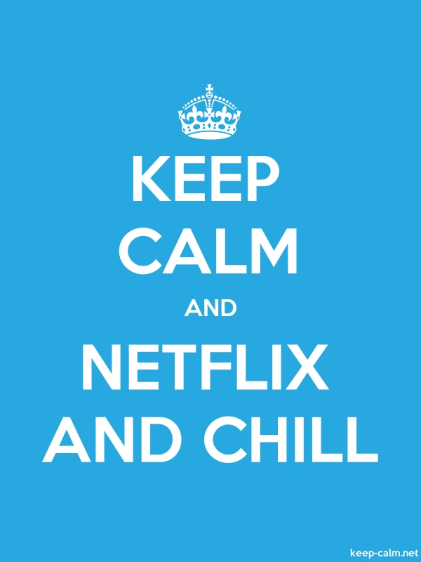 KEEP CALM AND NETFLIX AND CHILL - white/blue - Default (600x800)