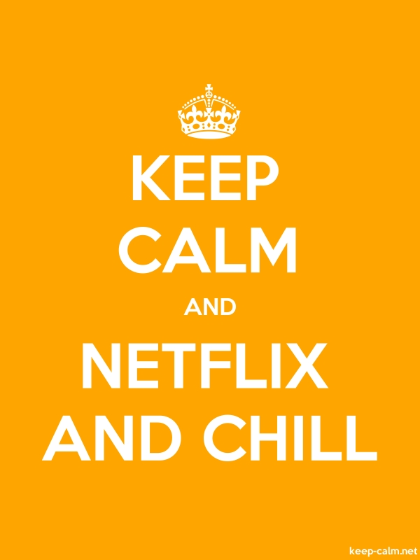 KEEP CALM AND NETFLIX AND CHILL - white/orange - Default (600x800)