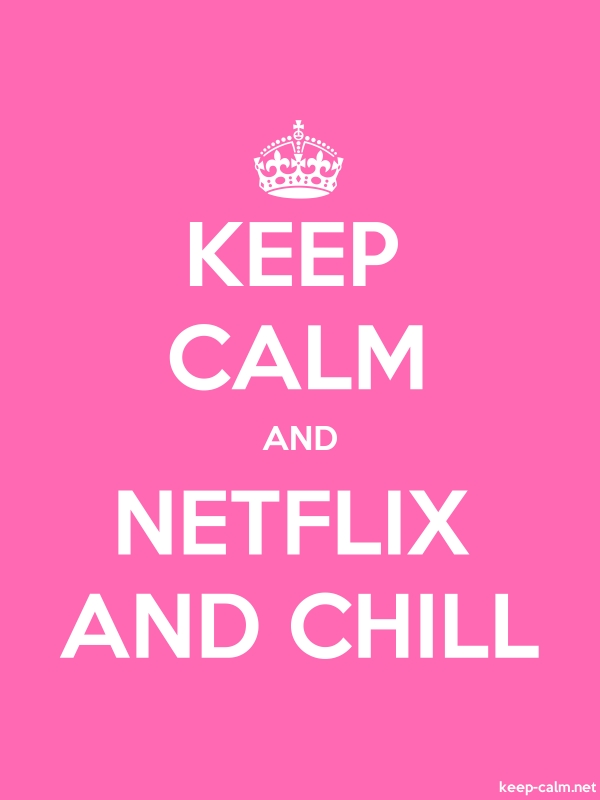 KEEP CALM AND NETFLIX AND CHILL - white/pink - Default (600x800)