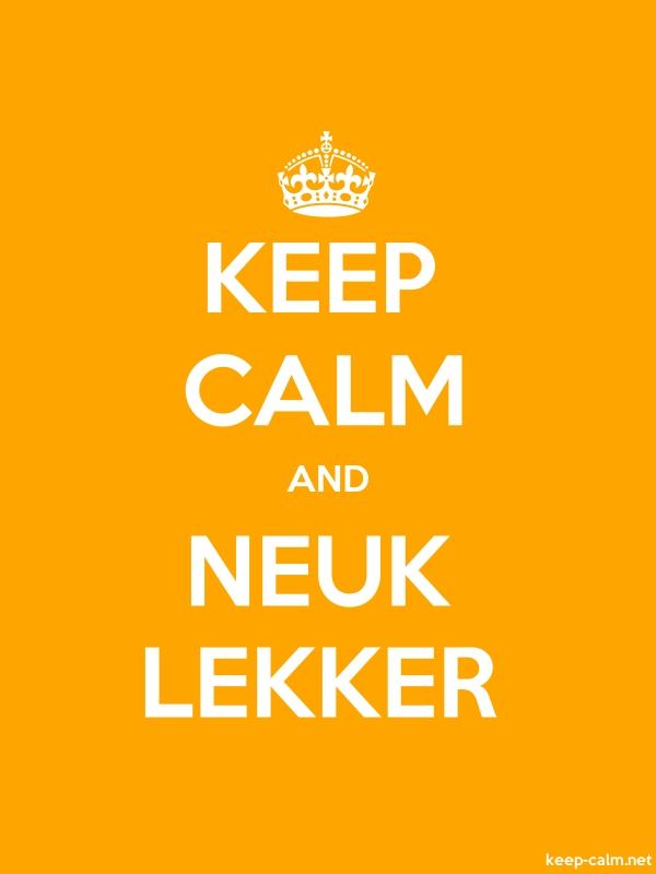 KEEP CALM AND NEUK LEKKER - white/orange - Default (600x800)