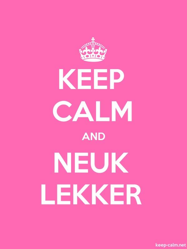 KEEP CALM AND NEUK LEKKER - white/pink - Default (600x800)