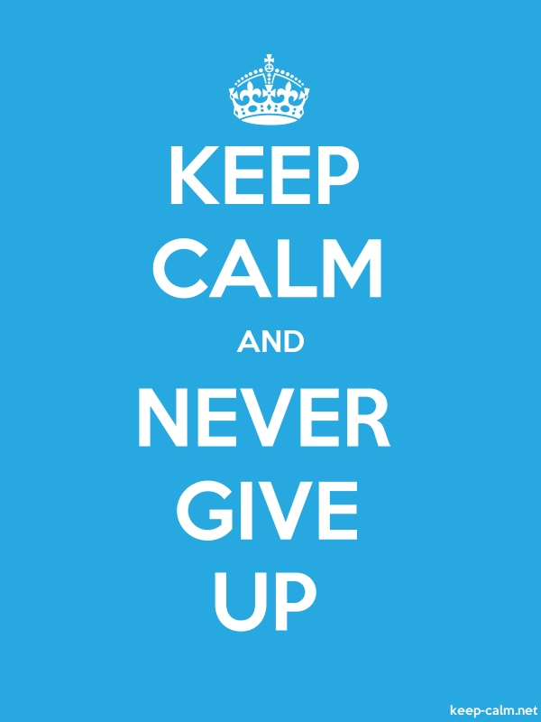 KEEP CALM AND NEVER GIVE UP - white/blue - Default (600x800)