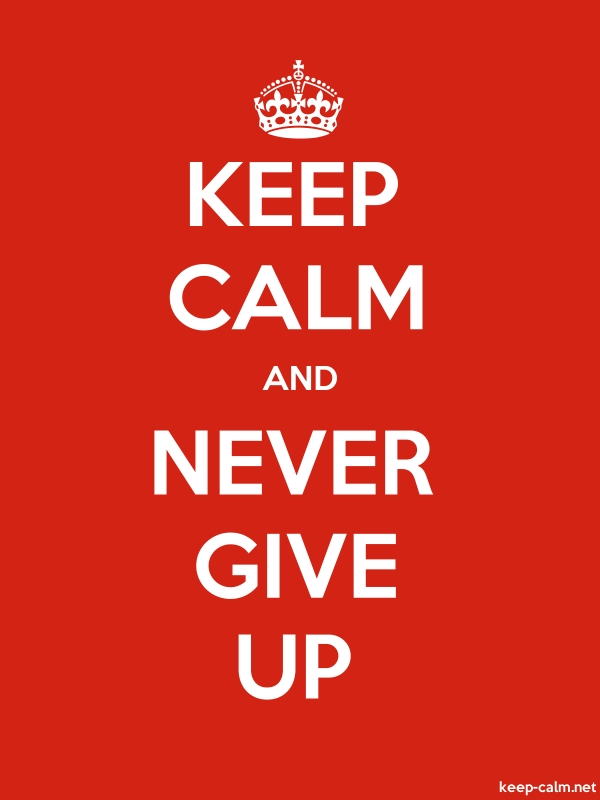 KEEP CALM AND NEVER GIVE UP - white/red - Default (600x800)