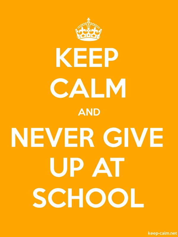 KEEP CALM AND NEVER GIVE UP AT SCHOOL - white/orange - Default (600x800)