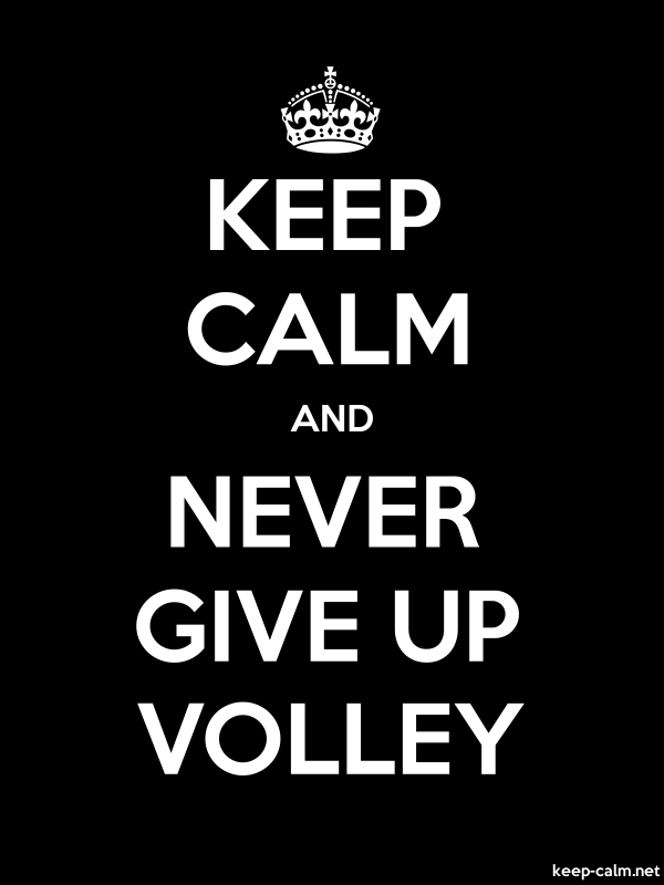 KEEP CALM AND NEVER GIVE UP VOLLEY - white/black - Default (600x800)