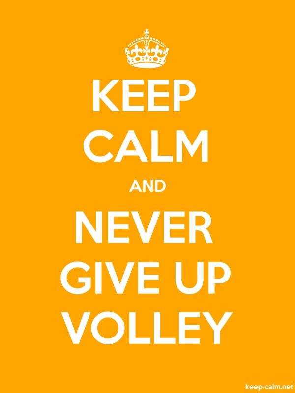 KEEP CALM AND NEVER GIVE UP VOLLEY - white/orange - Default (600x800)