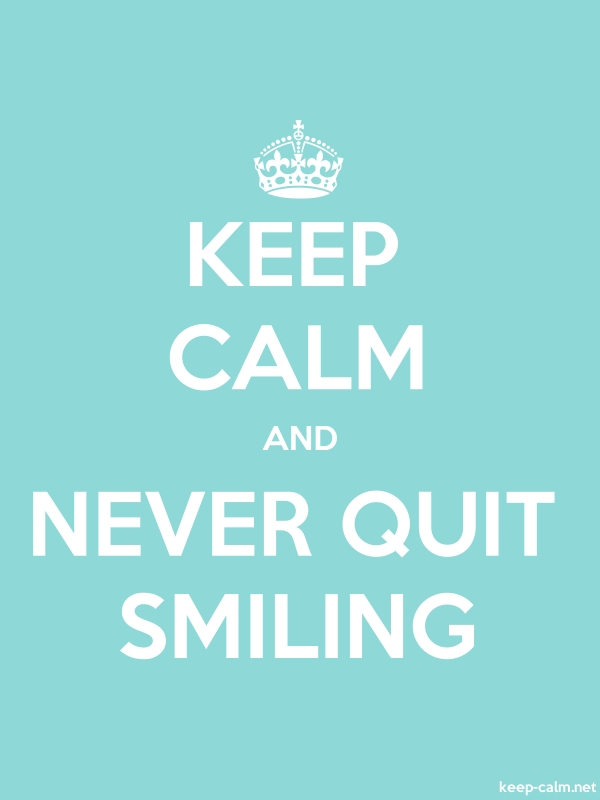 KEEP CALM AND NEVER QUIT SMILING - white/lightblue - Default (600x800)