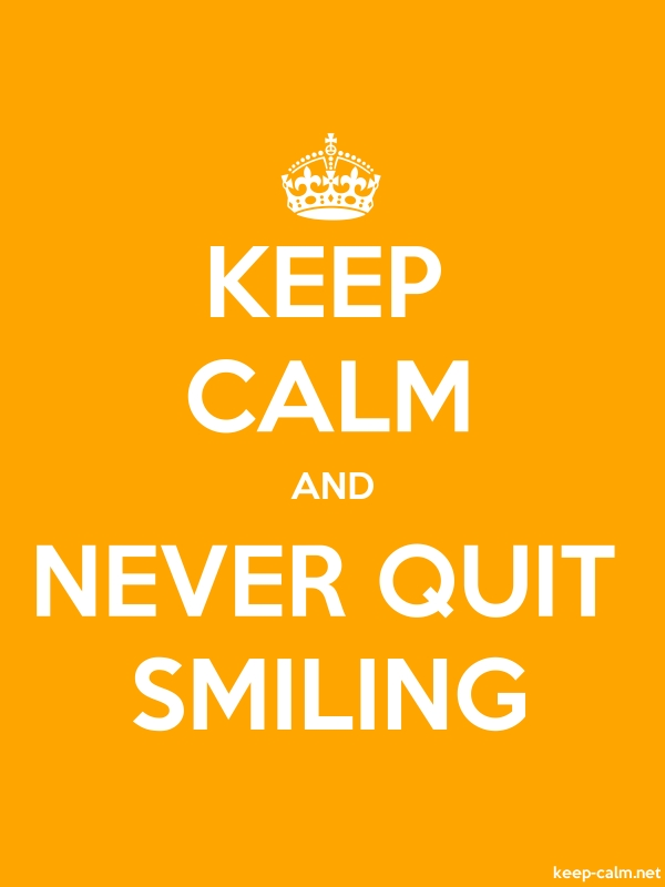 KEEP CALM AND NEVER QUIT SMILING - white/orange - Default (600x800)