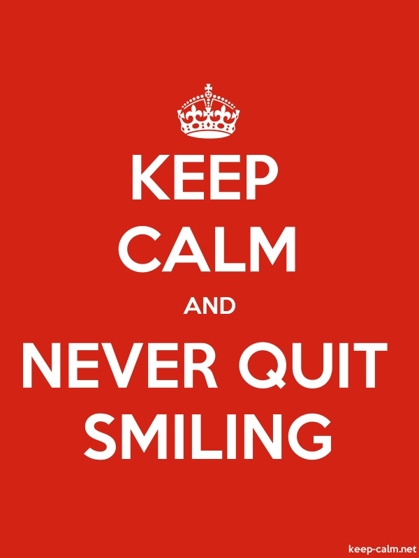 KEEP CALM AND NEVER QUIT SMILING - white/red - Default (600x800)