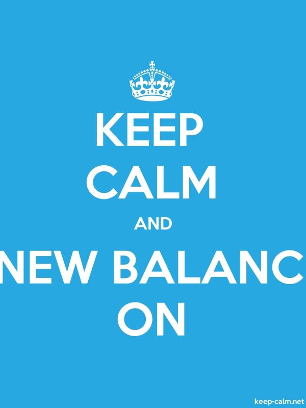 KEEP CALM AND NEW BALANC ON - white/blue - Default (600x800)