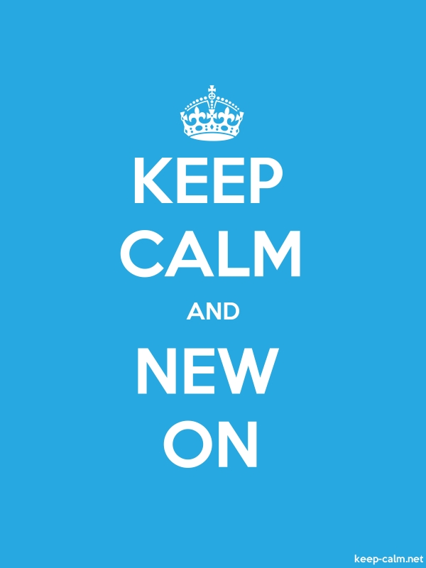 KEEP CALM AND NEW ON - white/blue - Default (600x800)