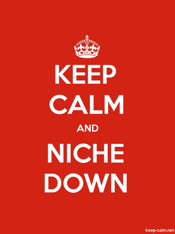 KEEP CALM AND NICHE DOWN - white/red - Default (600x800)