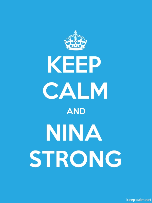 KEEP CALM AND NINA STRONG - white/blue - Default (600x800)