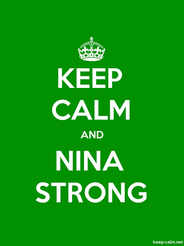 KEEP CALM AND NINA STRONG - white/green - Default (600x800)