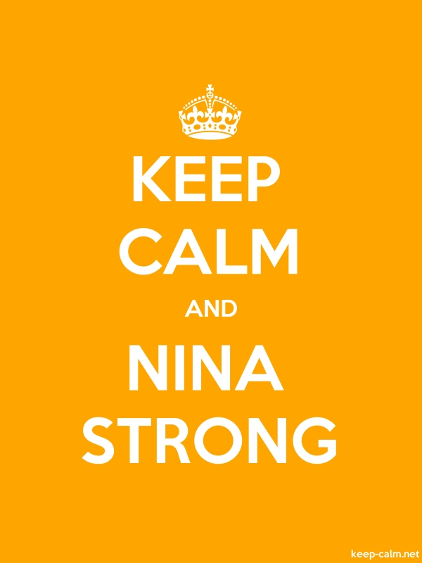KEEP CALM AND NINA STRONG - white/orange - Default (600x800)