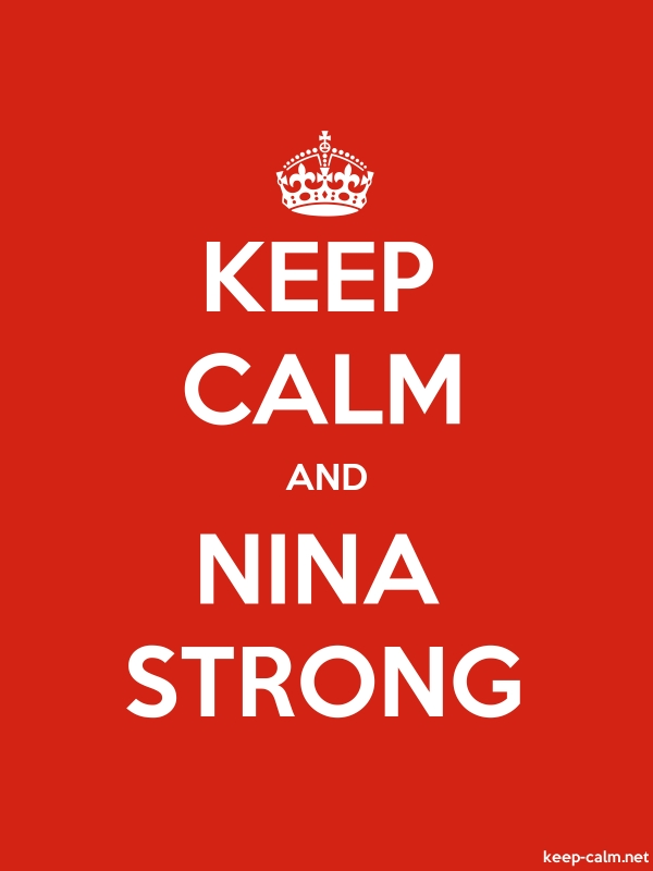 KEEP CALM AND NINA STRONG - white/red - Default (600x800)