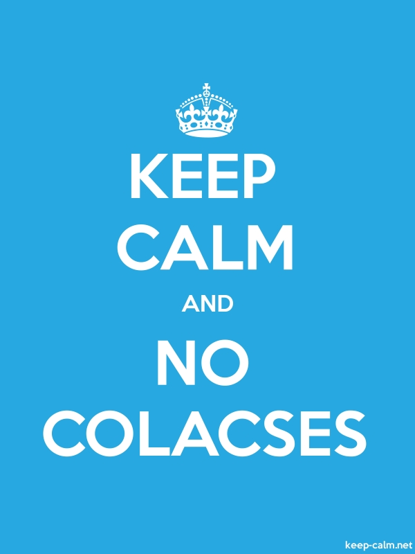 KEEP CALM AND NO COLACSES - white/blue - Default (600x800)