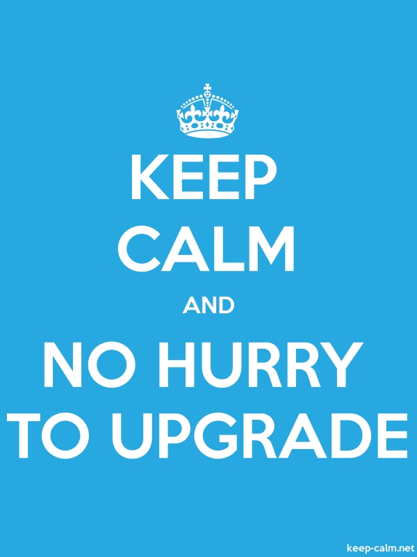 KEEP CALM AND NO HURRY TO UPGRADE - white/blue - Default (600x800)