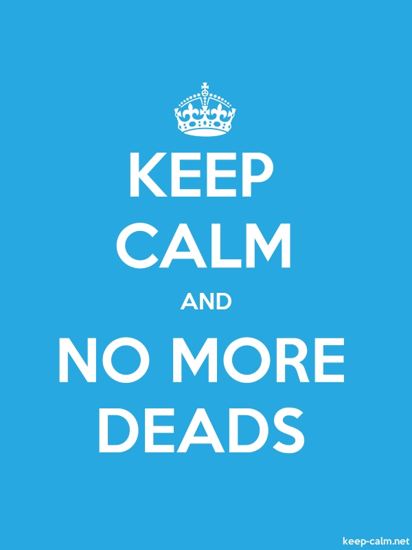 KEEP CALM AND NO MORE DEADS - white/blue - Default (600x800)