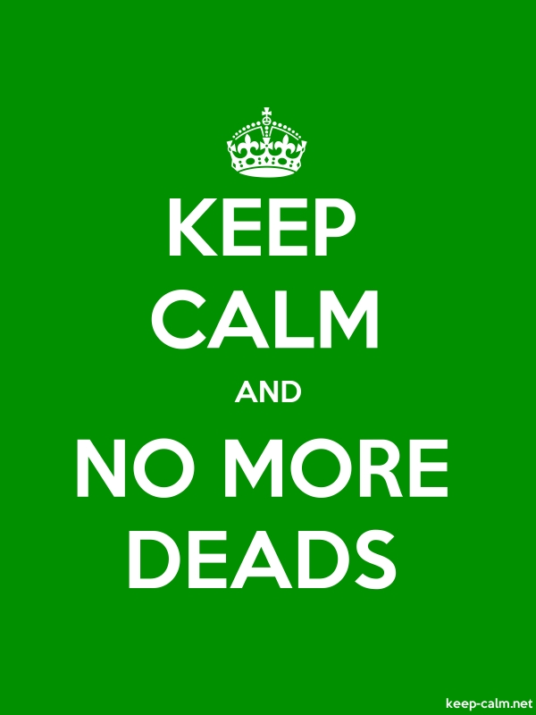 KEEP CALM AND NO MORE DEADS - white/green - Default (600x800)